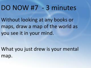 DO NOW #7  - 3 minutes