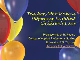 Teachers Who Make a Difference in Gifted Children s Lives