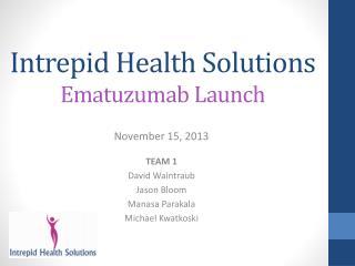 Intrepid Health Solutions Ematuzumab  Launch