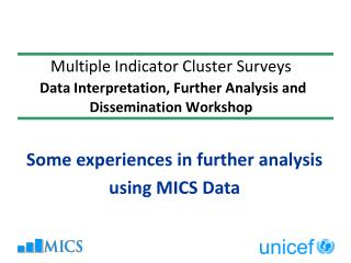 Some experiences in further analysis using MICS Data