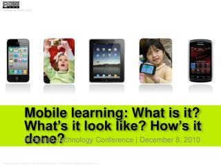 Mobile learning: What is it? What's  it look like? How's it done?