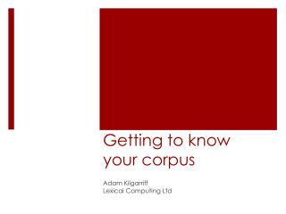 Getting to know your corpus