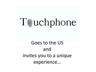 Goes to the US  and  invites you to a unique experience…