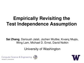 Empirically Revisiting the  Test Independence Assumption