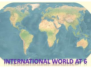 International  world At 6