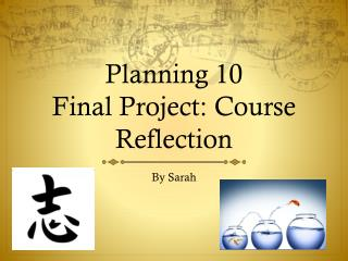 Planning 10 Final Project: Course Reflection