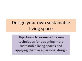 Design your own sustainable living space