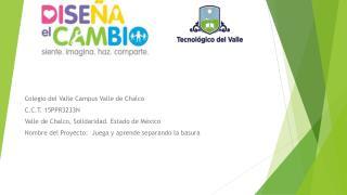 Colegio del Valle Campus Valle de Chalco C.C.T. 15PPR3233N
