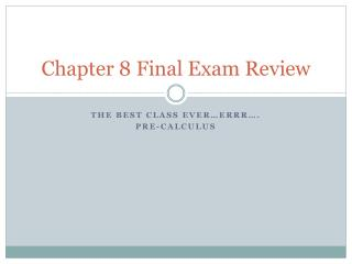 Chapter  8 Final Exam Review