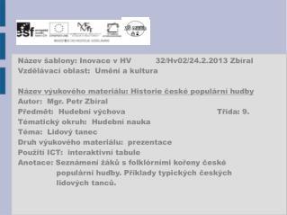Název šablony: Inovace v HV          32/Hv02/24.2.2013 Zbíral