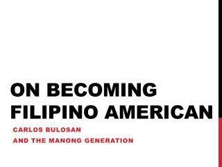 On Becoming  Filipino American