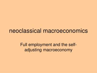 Neoclassical macroeconomics
