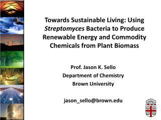 Prof. Jason K.  Sello Department of Chemistry Brown  University j ason_sello@brown