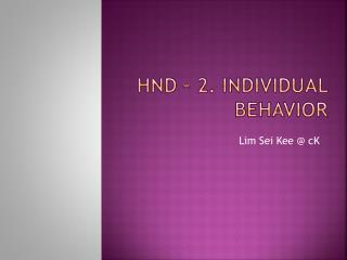 HND  � 2. Individual Behavior