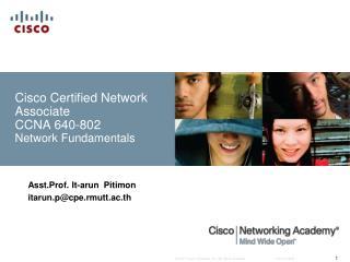 Cisco Certified Network Associate  CCNA 640-802 Network Fundamentals