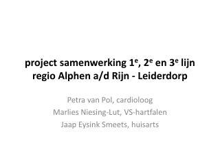 project  samenwerking  1 e , 2 e  en 3 e lijn regio  Alphen  a/d  Rijn -  Leiderdorp