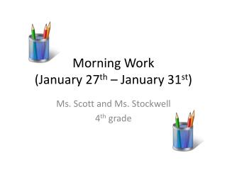 Morning Work (January 27 th  � January 31 st )