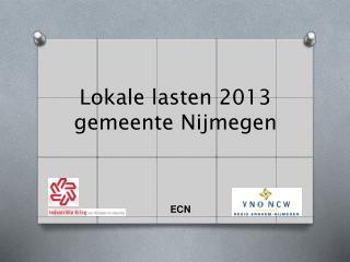Lokale lasten 2013 gemeente Nijmegen
