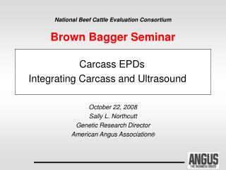 National Beef Cattle Evaluation Consortium Brown Bagger Seminar