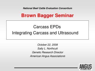 National Beef Cattle Evaluation Consortium Brown Bagger Seminar