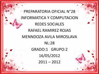PREPARATORIA OFICIAL N°28  INFORMATICA Y COMPUTACION  REDES SOCIALES  RAFAEL RAMIREZ ROJAS