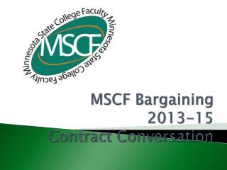 MSCF Bargaining  2013-15 Contract Conversation