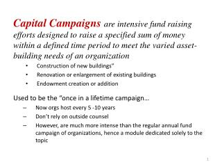 Sources for this module: Capital Campaigns from the Ground Up , Stanley Weinstein, ACFRE, EMBA