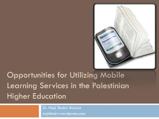 Opportunities for Utilizing Mobile Learning Services in the Palestinian Higher Education