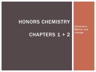 Honors Chemistry Chapters 1 + 2