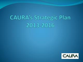 CAURA's Strategic Plan 2013-2016