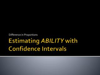 Estimating  ABILITY  with Confidence Intervals