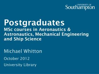 Postgraduates MSc courses in Aeronautics  & Astronautics, Mechanical Engineering and Ship Science