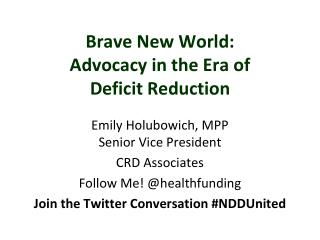 Brave New World:  Advocacy in the Era of  Deficit Reduction