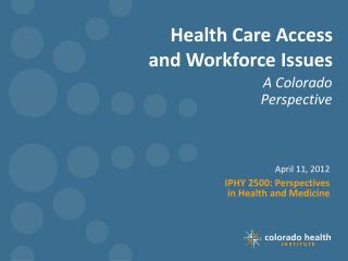 Health Care Access and Workforce Issues
