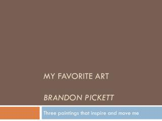 My favorite Art Brandon  pickett