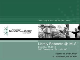 Library Research @ IMLS December 11, 2013  SDC Conference / St. Louis, MO