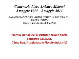 Gli alunni partecipanti: Abati  Lerina- Andreini Luciana-