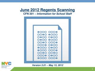 June 2012 Regents Scanning CFN 201 –  Information for  School Staff