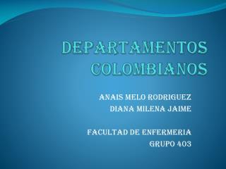 DEPARTAMENTOS COLOMBIANOS