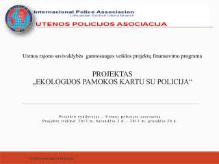 """PROJEKTAS  """"EKOLOGIJOS PAMOKOS KARTU SU POLICIJA"""""""