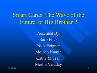 Smart Cards: The Wave of the Future, or Big Brother