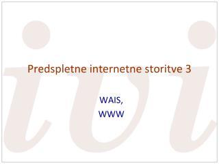 Predspletne internetne storitve 3
