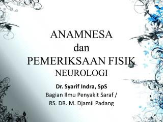 ANAMNESA  dan PEMERIKSAAN FISIK  NEUROLOGI