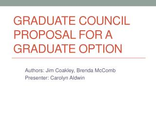 Graduate Council Proposal for a Graduate Option