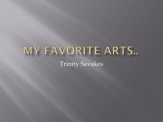 My favorite Arts..