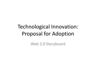 Technological Innovation: Proposal for Adoption
