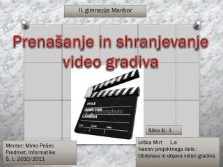 Prenašanje in shranjevanje video gradiva