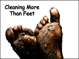 Cleaning More  Than Feet