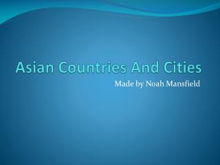Asian Countries And Cities
