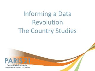 Informing a Data Revolution The Country Studies